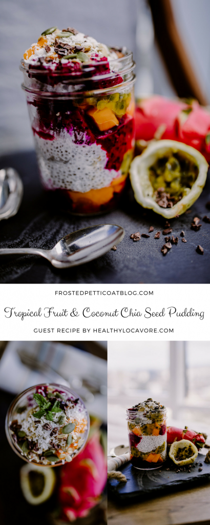 ropical Fruit & Coconut Chia Seed Pudding